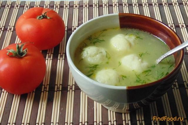 Рецепт Суп с заварными манными кнелями рецепт с фото